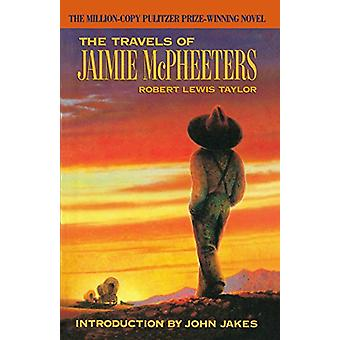 The Travels of Jaimie Mcpheeters by Robert Lewis Taylor - 97803854222
