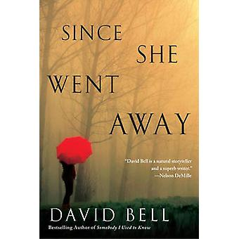 Since She Went Away by David Bell - 9780451474216 Book