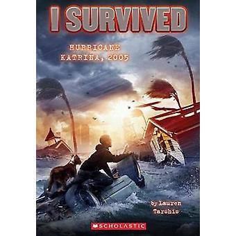 I Survived Hurricane Katrina - 2005 by Lauren Tarshis - Scott Dawson