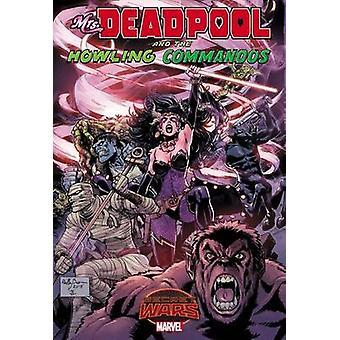 Mrs. Deadpool and the Howling Commandos by Salvador Espin - Gerry Dug