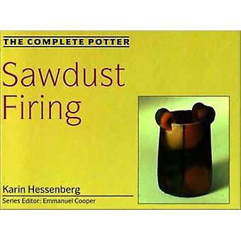 The Complete Potter - Sawdust Firing by Karin Hessenberg - 97808122330