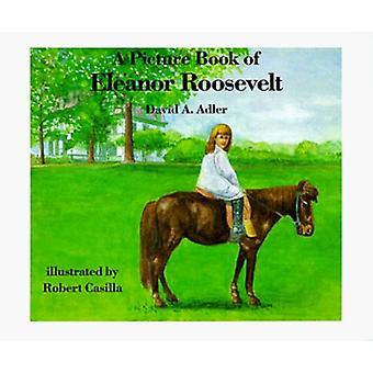 A Picture Book of Eleanor Roosevelt by David A Adler - Robert Casilla