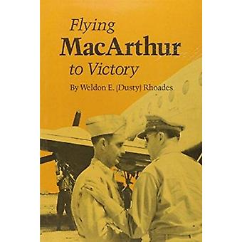 Flying Macarthur Victory by Rhoades- W - 9780890962664 Book