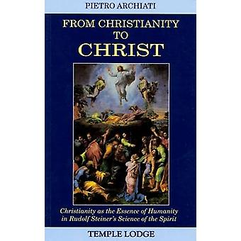 From Christianity to Christ - Christianity as the Essence of Humanity