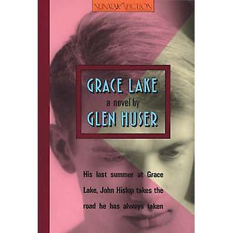 Grace Lake by Glen Huser - 9780920897690 Book