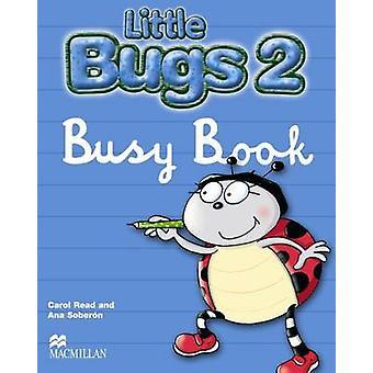 Little Bugs 2 - Busy Book by Carol Read - Ana Soberon - 9781405061605