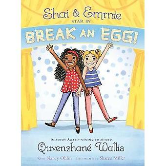 Shai & Emmie Star in Break an Egg! by Quvenzhane Wallis - 97814814588