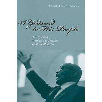 A Godsend to His People - The Essential Writings and Speeches of Marsh
