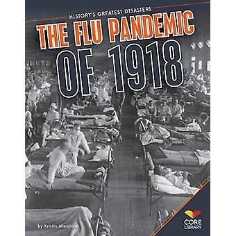 Flu Pandemic of 1918 by Kristin Marciniak - Manning Marable - 9781617