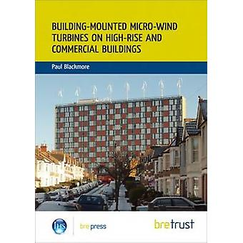 Building-Mounted Micro-Wind Turbines on High-Rise and Commercial Buil