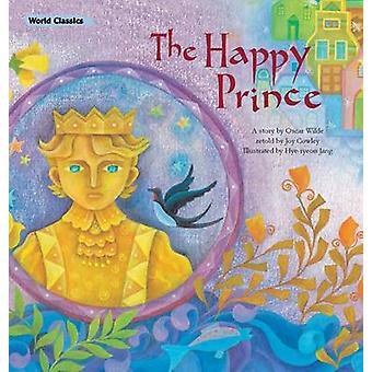 The Happy Prince by Oscar Wilde - Joy Cowley - 9781921790850 Book