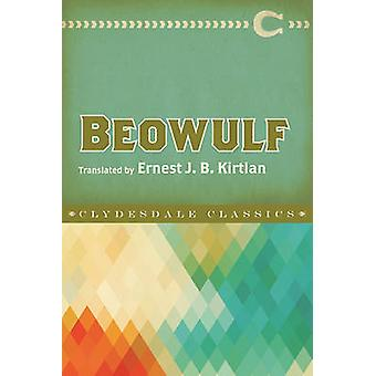 Beowulf by Anonymous - Ernest J B Kirtlan - 9781945186073 Book