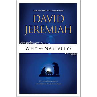 Why the Nativity? by David Jeremiah - 9781414333816 Book