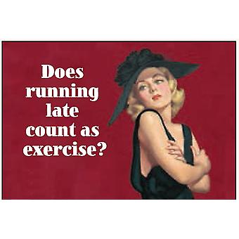 Does Running Late Count As Exercise? funny fridge magnet (ep)