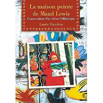 La Maison peinte de Maud Lewis: Conservation d'un trA (c)sor folklorique