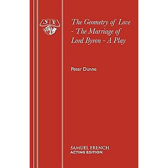 The Geometry of Love  The Marriage of Lord Byron by Dunne & Peter