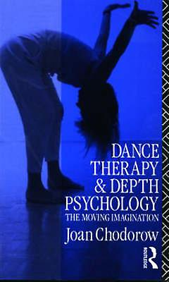 Dance Therapy and Depth Psychology by Joan Chodorw
