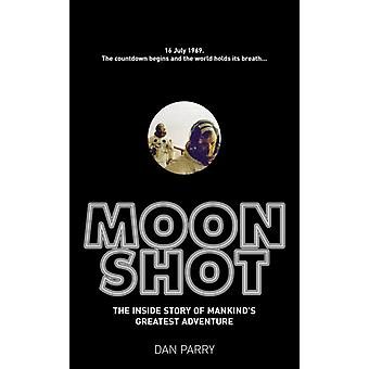 Moonshot: The Inside Story of Mankind's Greatest Adventure (Paperback) by Parry Dan