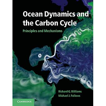 Ocean Dynamics and the Carbon Cycle: Principles and Mechanisms (Hardcover) by Williams Richard G. Follows Michael J.
