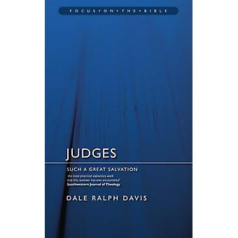 Judges: Such a Great Salvation (Focus on the Bible) (Paperback) by Davis Dale Ralph