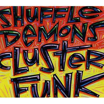 Shuffle dæmoner - Clusterfunk [CD] USA importerer
