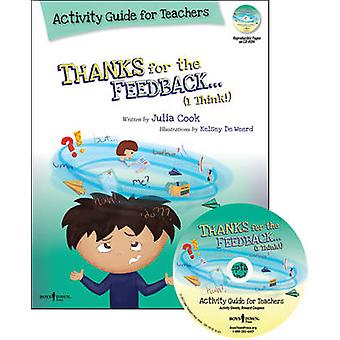 Thanks for the Feedback I Think Activity Guide for Teachers by Julia Cook & Kelsey De Weerd