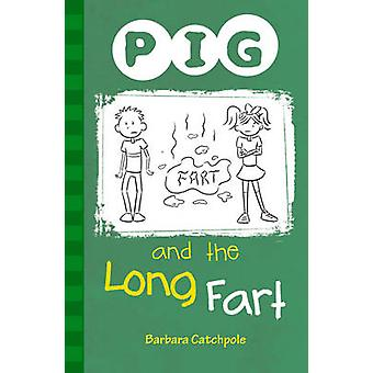 PIG and the Long Fart by Barbara Catchpole