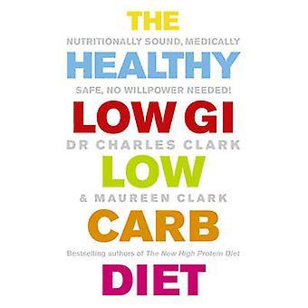 Die gesunde niedrige GI Low Carb Diät - ernährungsphysiologisch Ton - medizinisch Saf