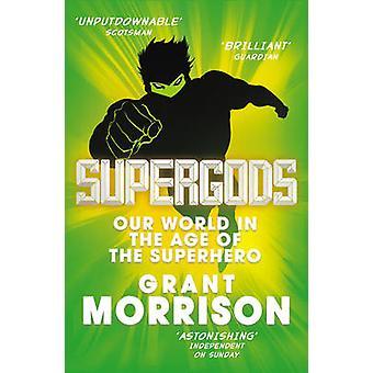 Supergods - unsere Welt im Zeitalter des Superhelden von Grant Morrison-
