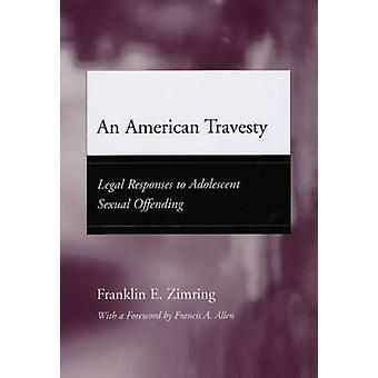 An American Travesty - Legal Responses to Adolescent Sexual Offending -