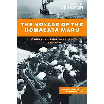 Voyage of the Komagata Maru - The Sikh Challenge to Canada's Colour Ba