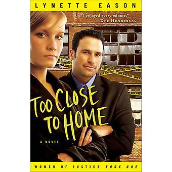 Too Close to Home - A Novel by Lynette Eason - 9780800733698 Book
