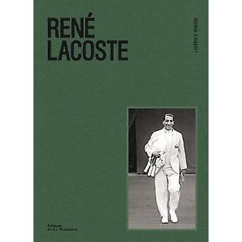Rene Lacoste by Rene Lacoste - 9781419733284 Book