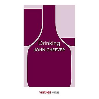 Drinking - Vintage Minis by John Cheever - 9781784872649 Book