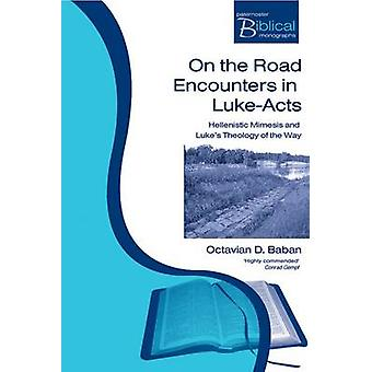 On the Road Encounters in Luke-Acts - Hellenistic Mimesis and Luke's T