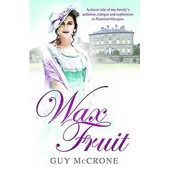 The Wax Fruit Trilogy by Guy McCrone - 9781845024178 Book