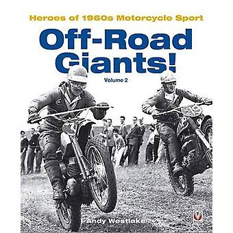Off-Road reuzen! -Helden van de jaren 1960 motorfiets Sport - v. 2 door Andy West