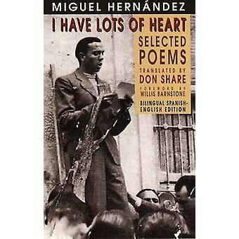 I Have Lots of Heart - Selected Poems by Miguel Hernandez - Don Share