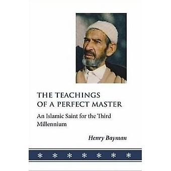 Teachings of a Perfect Master - An Islamic Saint for the Third Millenn