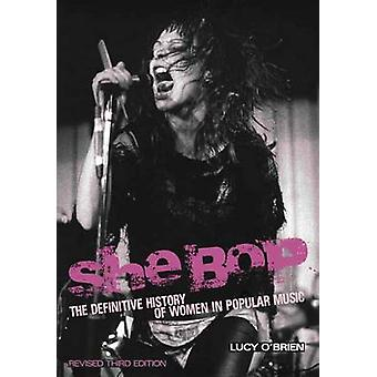 She Bop - The Definitive History of Women in Popular Music (3rd Revise