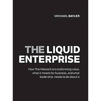 The Liquid Enterprise - How the Network is Transforming Value - What i