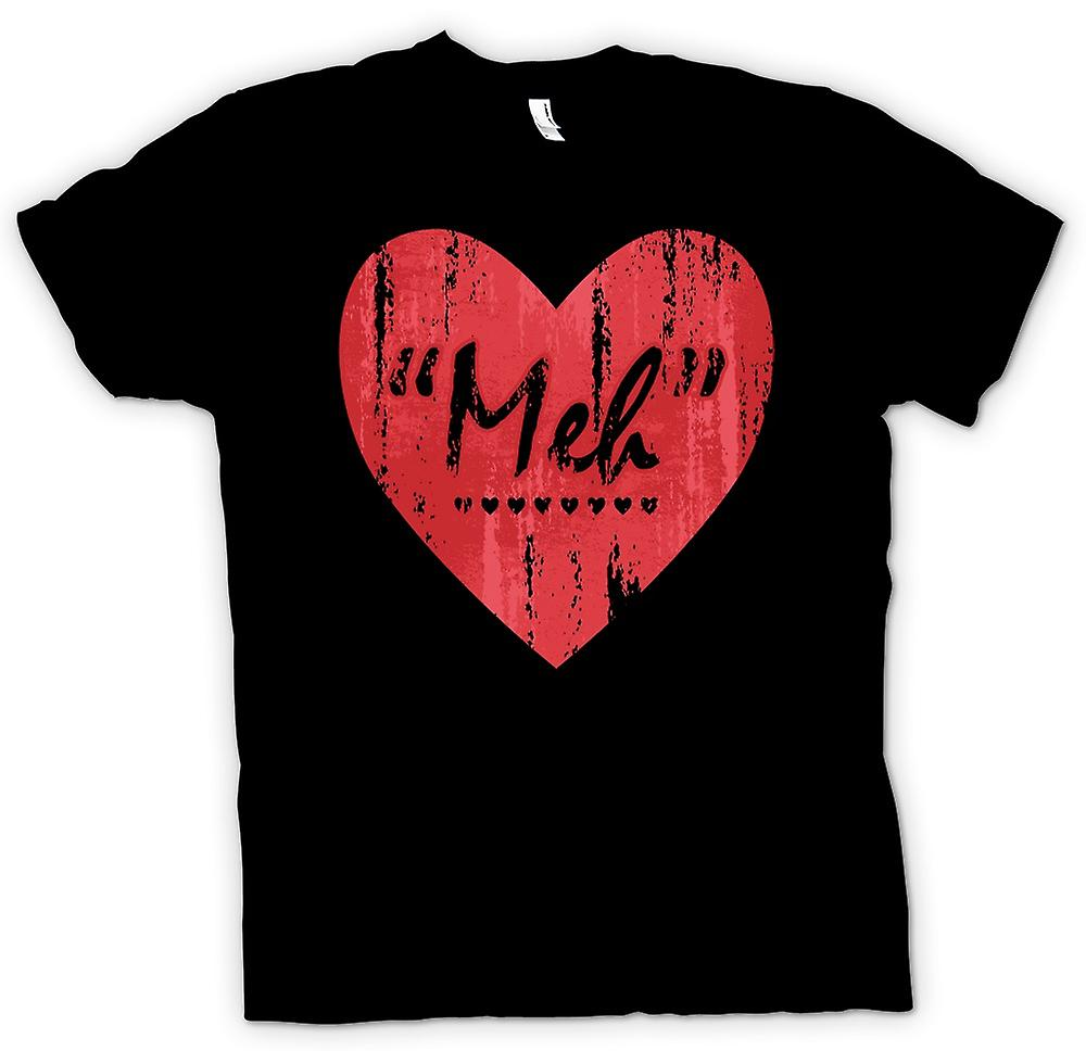 Womens T-shirt - Meh - Love - Funny Heart