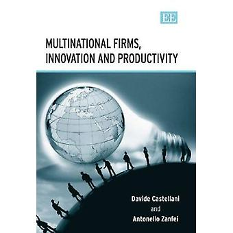 Multinational Firms - Innovation and Productivity by Davide Castellan