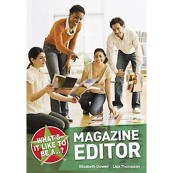 What's it Like to be a Magazine Editor? by Elizabeth Dowen - Lisa Tho