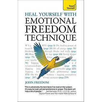 Guéris-toi toi-même avec Emotional Freedom Technique - Teach Yourself par Joh