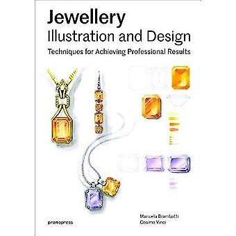 Jewellery Illustration and Design - Techniques for Achieving Professio