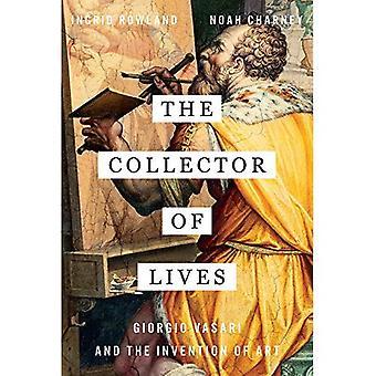 Le collecteur de vies: Giorgio Vasari et l'Invention de l'Art