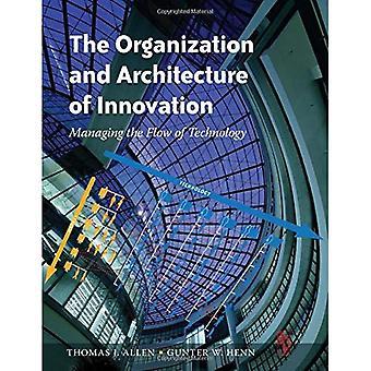A organização e arquitetura de inovação: Gerenciando o fluxo de tecnologia