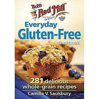 Le quotidien sans Gluten Cookbook (Red Mill Bob): 250 délicieuses recettes de grains entiers
