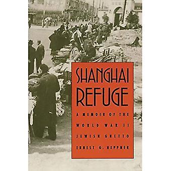 Refuge de Shanghai: Mémoires du Ghetto juif de la seconde guerre mondiale: A Memoir of le Ghetto juif de la seconde guerre mondiale